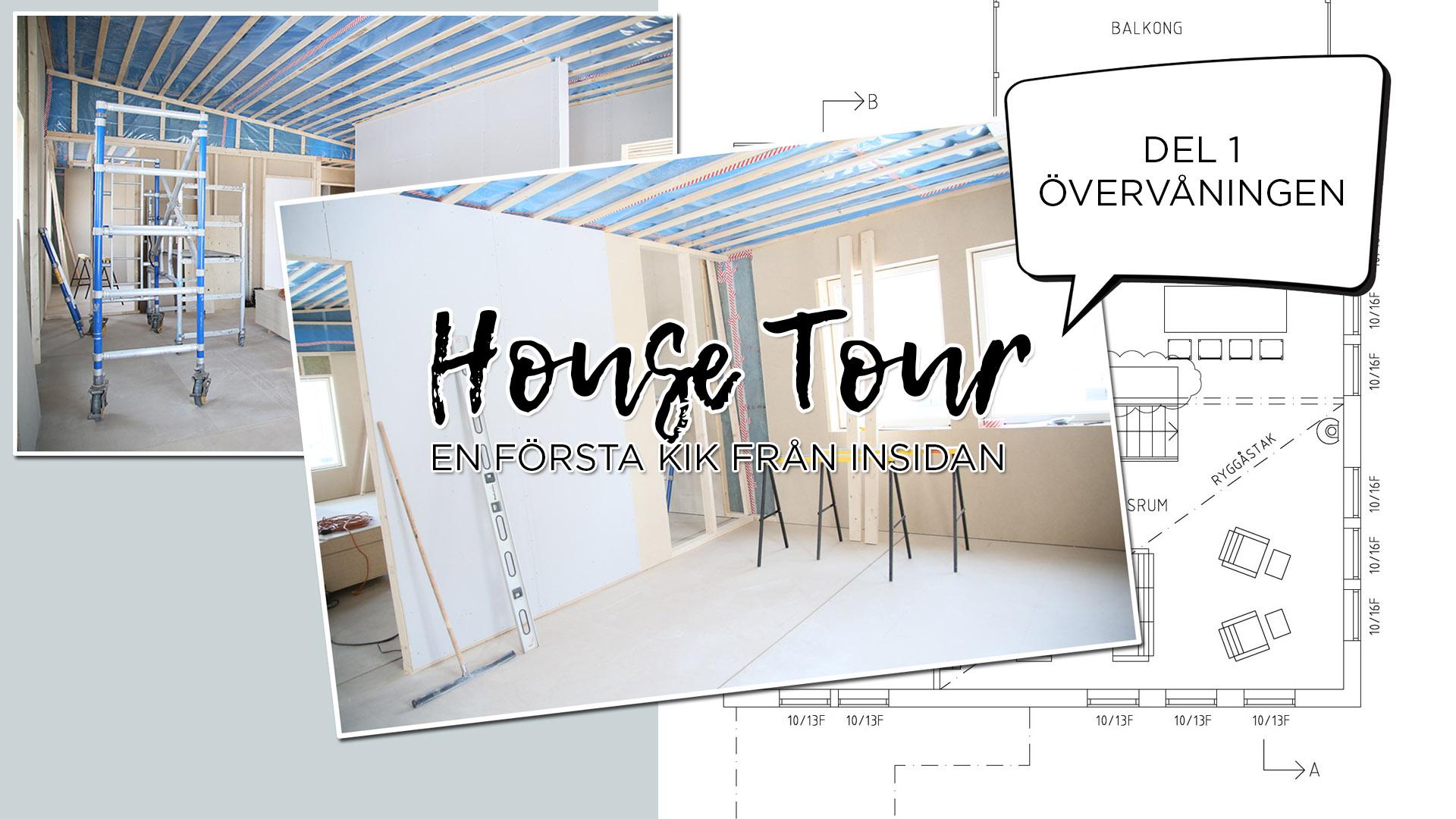 #6 Housetour - del 1